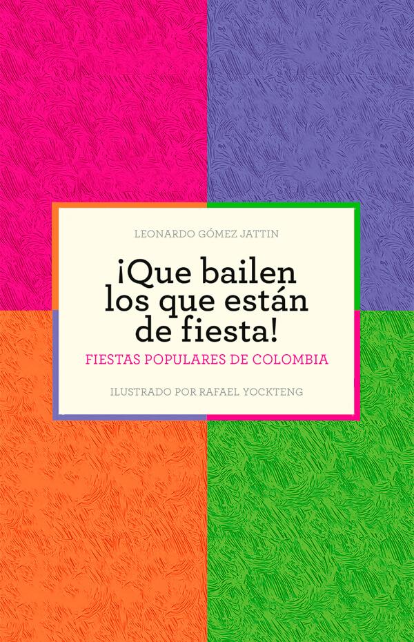 Imagen de apoyo de  ¡Que bailen los que están de fiesta! Fiestas populares de Colombia