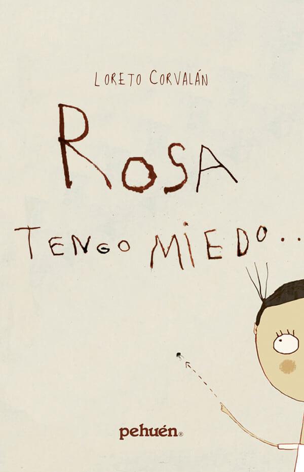 Rosa tengo miedo...
