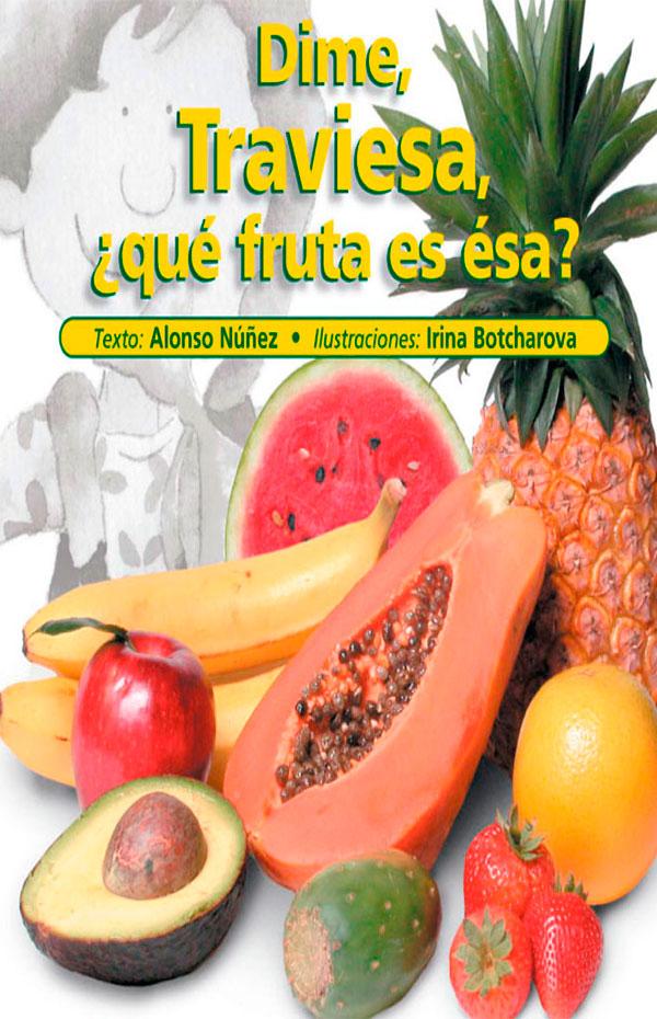 Imagen de apoyo de  Dime, Traviesa, ¿qué fruta es ésa?